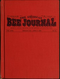 The American Bee Journal. Vol. XVII. No. 14. April 6, 1881
