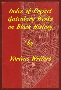 Cover of Index of Project Gutenberg Works on Black HistoryA 2019 Project Gutenberg Contribution for Black History Month