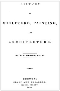 Cover of History of Sculpture, Painting, and Architecture
