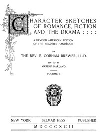 Cover of Character Sketches of Romance, Fiction, and the Drama, Vol. 4 A Revised American Edition of the Reader's Handbook