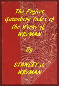 Cover of Index of the Project Gutenberg Works of Stanley J. Weyman