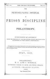 The Pennsylvania Journal of Prison Discipline and Philanthropy (Vol. VII, No. III, July 1852)