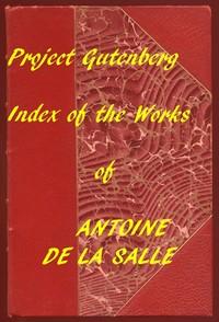 Index of the Project Gutenberg Works of Antoine de La Salle