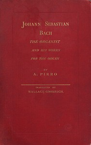 Cover of Johann Sebastian Bach: The Organist and His Works for the Organ