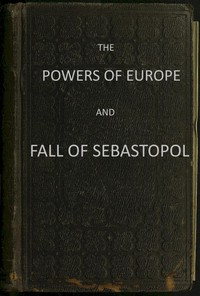 Cover of The Powers of Europe and Fall of Sebastopol
