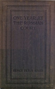 Cover of One Year at the Russian Court: 1904-1905