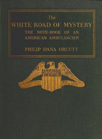 Cover of The White Road of Mystery: The Note-Book of an American Ambulancier