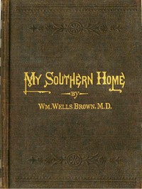 Cover of My Southern Home: Or, the South and Its People