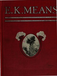 Cover of E. K. Means Is This a Title? It Is Not. It Is the Name of a Writer of Negro Stories, Who Has Made Himself So Completely the Writer of Negro Stories That His Book Needs No Title