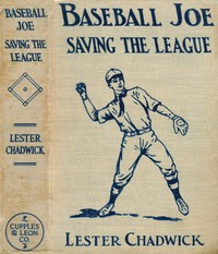 Cover of Baseball Joe Saving the League; or, Breaking Up a Great Conspiracy