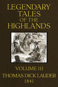 Cover of Legendary Tales of the Highlands (Volume 3 of 3)A sequel to Highland Rambles
