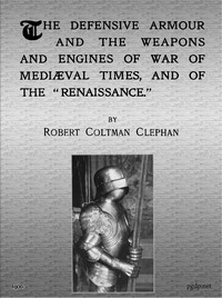 """Cover of The Defensive Armour and the Weapons and Engines of War of Mediæval Times, and of the """"Renaissance."""""""