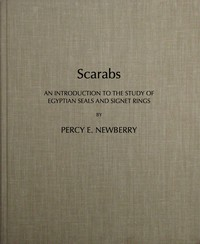 Scarabs: An Introduction to the Study of Egyptian Seals and Signet Rings