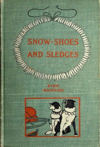 """Cover of Snow-shoes and SledgesA Sequel to """"The Fur-Seal's Tooth"""""""