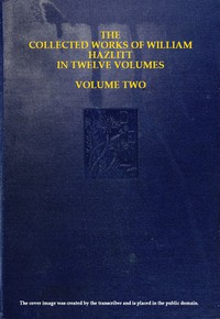 Cover of The Collected Works of William Hazlitt, Vol. 02 (of 12)