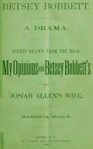 Betsey Bobbett: A Drama