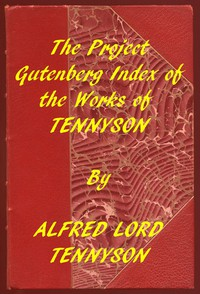 Index of the Project Gutenberg Works of Alfred Lord Tennyson