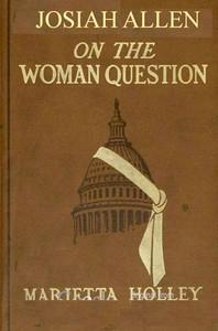 Josiah Allen on the Woman Question