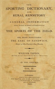 The Sporting Dictionary and Rural Repository, Volume 2 (of 2) Of General Information upon Every Subject Appertaining to the Sports of the Field