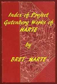 Cover of Index of the Project Gutenberg Works of Bret Harte