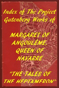 Index of the Project Gutenberg Works of Marguerite, Queen of Navarre