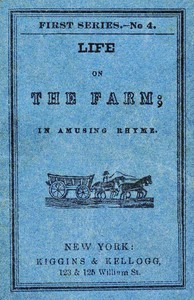 Life on the Farm; in Amusing Rhyme