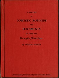 Cover of A History of Domestic Manners and Sentiments in England During the Middle Ages