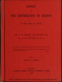 Cover of History of the Reformation in Europe in the Time of Calvin. Vol. 1 (of 8)