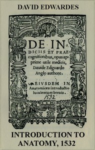 Introduction to Anatomy, 1532 With English translation and an introductory essay on anatomical studies in Tudor England by C.D. O'Malley and K.F. Russell.