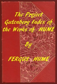 Cover of Index of the Project Gutenberg Works of Fergus Hume