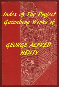 Cover of Index of the Project Gutenberg Works of George Alfred Henty
