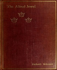 Cover of The Alfred Jewel: An Historical Essay