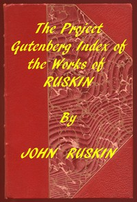 Index of the Project Gutenberg Works of John Ruskin