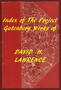 Index of the Project Gutenberg Works of David H. Lawrence