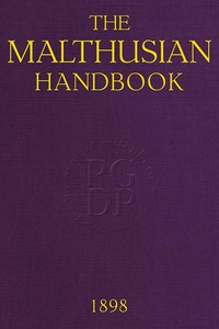 The Malthusian Handbook Designed to Induce Married People to Limit Their Families Within Their Means.