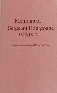 Cover of Memoirs of Sergeant Bourgogne, 1812-1813