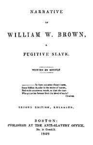 Narrative of William W. Brown, a Fugitive Slave. Second Edition