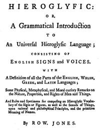 Hieroglyfic: or, a Grammatical Introduction to an Universal Hieroglyfic Language