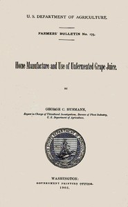 Cover of Home Manufacture and Use of Unfermented Grape Juice