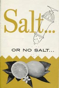 Cover of Salt ... or No Salt ...