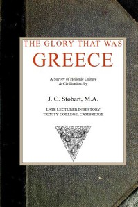 Cover of The Glory That Was Greece: a survey of Hellenic culture and civilisation