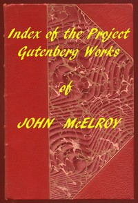 Index of the Project Gutenberg Works of John McElroy