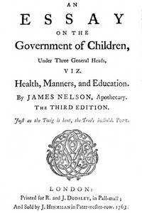 Cover of An essay on the government of children, under three general heads, viz. health, manners, and education