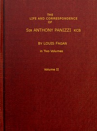 Cover of The life and correspondence of Sir Anthony Panizzi, K.C.B., Vol. 2 (of 2) Late principal librarian of the British museum, senator of Italy, etc.