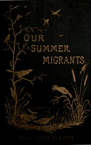 Cover of Our Summer Migrants An Account of the Migratory Birds Which Pass the Summer in the British Islands.