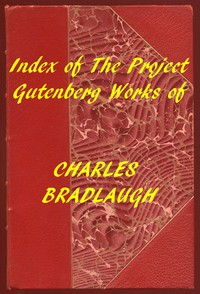 Index of the Project Gutenberg Works of Charles Bradlaugh