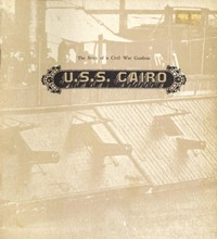 U.S.S. Cairo: The Story of a Civil War Gunboat Comprising a Narrative of Her Wartime Adventures by Virgil Carrington Jones, and an Account of Her Raising in 1964 by Harold L. Peterson