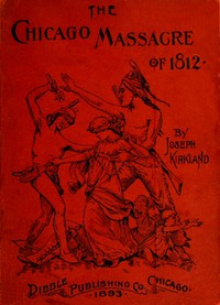 Cover of The Chicago Massacre of 1812 With Illustrations and Historical Documents