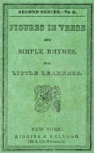 Figures in Verse and Simple Rhymes, for Little Learners (Second Series; No. 2)