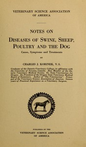 Notes on Diseases of Swine, Sheep, Poultry and the DogCause, Symptoms and Treatments